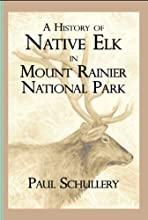 A History of Native Elk in Mount Rainier National Park