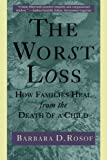 img - for The Worst Loss: How Families Heal from the Death of a Child by Barbara D. Rosof (1995-10-15) book / textbook / text book