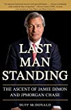 img - for Last Man Standing: The Ascent of Jamie Dimon and JPMorgan Chase by Duff Mcdonald (1-Oct-2010) Paperback book / textbook / text book