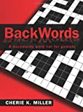 BackWords: A backwards word list for gamers [Paperback] [2009] (Author) Cherie K. Miller
