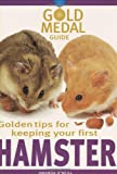 Golden Tips for Keeping Your First Hamster (Gold Medal Guide)