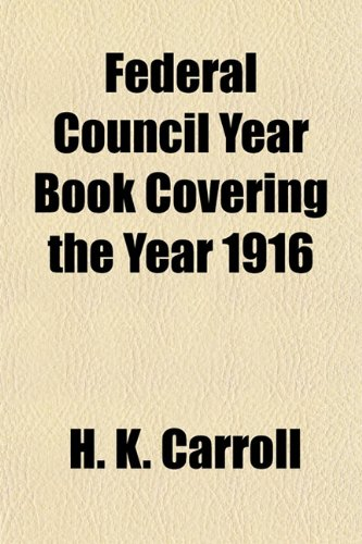 Federal Council Year Book Covering the Year 1916