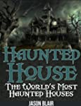 Haunted House: The World's Most Haunt...