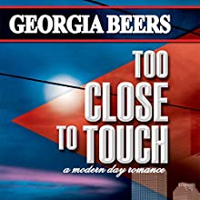 Too Close to Touch | Livre audio Auteur(s) : Georgia Beers Narrateur(s) : Abby Craden