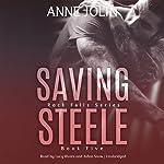 Saving Steele: The Rock Falls Series, Book 5 | Anne Jolin