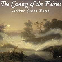 The Coming of the Fairies Audiobook by Arthur Conan Doyle Narrated by Jack Chekijian