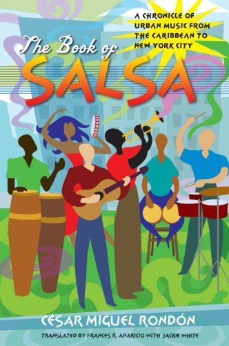 The Book of Salsa: A Chronicle of Urban Music from the Caribbean to New York City (Latin America in Translation/en Traducción/em Tradução) (Pan Negro compare prices)