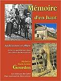 echange, troc Michel Gourdon, Marie-Louise Gourdon - Mémoire d'en haut : Architecture et objets de la vie quotidienne dans les vallées du Mercantour