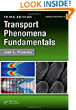Transport Phenomena Fundamentals, Third Edition (Chemical Industries)