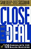 Close the Deal: 120 Checklists for Sales Success