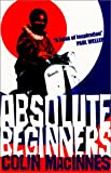 Absolute Beginners (Absolute Classics) (0749005408) by Colin MacInnes
