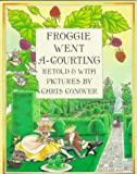 Froggie Went A-Courting (0374424748) by Conover, Chris