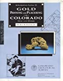 img - for Gold Panning and Placering in Colorado--How and Where (Information Series Number 33) book / textbook / text book