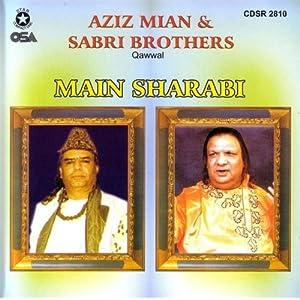 Aziz Mian -  Main Sharabi Sharabi