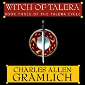 Witch of Talera: Book 3 of the Talera Cycle | [Charles Allen Gramlich]