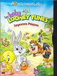 Baby Looney Tunes : Joyeuses P�ques