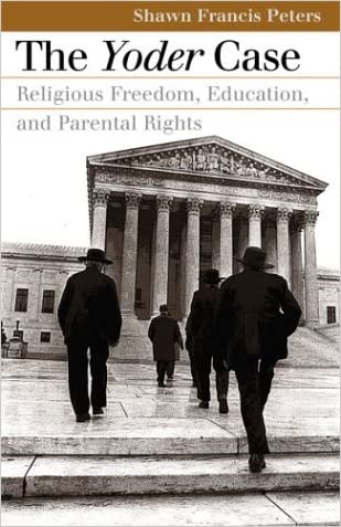 The Yoder Case: Religious Freedom, Education, and Parental Rights (Landmark Law Cases and American Society) (Landmark Law Cases & American Society) written by Shawn Frances Peters