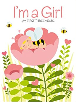 Download book I'm a Girl: My First Three Years