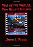 War of the Worlds: From Wells to Spielberg (0976940000) by John L. Flynn