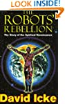 The Robots' Rebellion: The Story of t...
