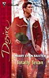 Totally Texan (Silhouette Desire) (0373767137) by Baxter, Mary Lynn