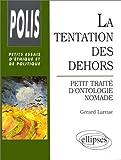 echange, troc Gérard Larnac - La Tentation des dehors : Petit traité d'ontologie nomade