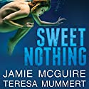 Sweet Nothing: A Novel Audiobook by Jamie McGuire, Teresa Mummert Narrated by Nelson Hobbs, Carly Robins