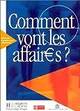 echange, troc Anne Gruneberg, Béatrice Tauzin - Comment vont les affaires ? : Cours de français professionnel pour débutant (Livre de l'élève)