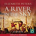 A River in the Sky: An Amelia Peabody Murder Mystery Audiobook by Elizabeth Peters Narrated by Karen Cass