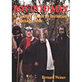 Boy into Man: A Fathers' Guide to Initiation of Teenage Sonsby Bernard Weiner