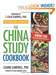 The China Study Cookbook: Over 120 Whole Food, Plant-Based Recipes [Paperback] — by LeAnne Campbell (Author), Steven Campbell Disla (Photographer), T. Colin Campbell (Foreword)