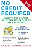 No Credit Required (Revised Edition): How to Buy a House When You Don't Qualify for a Mortgage (0451213106) by Mungo, Ray