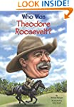 Who Was Theodore Roosevelt? (Who Was....