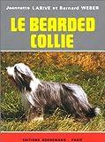 echange, troc Jeannette Larive, Bernard Weber - Le bearded collie