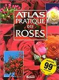 echange, troc Collectif - Atlas pratique des roses