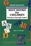 Best Books for Children; Preschool Through Grade 6