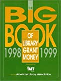 img - for The Big Book of Library Grant Money 1998-99: Profiles of Private and Corporate Foundations and Direct Corporate Givers Receptive to Library Grant Proposals book / textbook / text book
