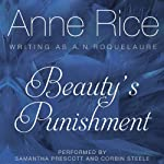 Beauty's Punishment (       UNABRIDGED) by Anne Rice Narrated by Samantha Prescott, Corbin Steele