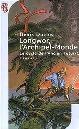 Longwor, l'Archipel-Monde