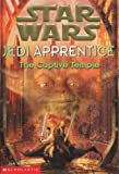 The Captive Temple - Star Wars Jedi Apprentice #7 (0439994934) by Watson, Jude