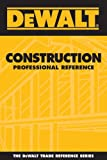 img - for DEWALT Construction Professional Reference (Dewalt Trade Reference) book / textbook / text book