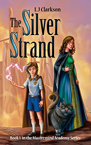 The Silver Strand: A middle grade fantasy with magic, dragons, fairies and toads (English Edition)