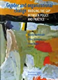img - for Gender and Organizational Change: Bridging the Gap between Policy and Practice (Gender, Society and Development) book / textbook / text book