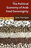 img - for The Political Economy of Arab Food Sovereignty book / textbook / text book