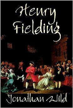 Jonathan wild henry fielding essay