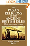 The Pagan Religions of the Ancient Br...