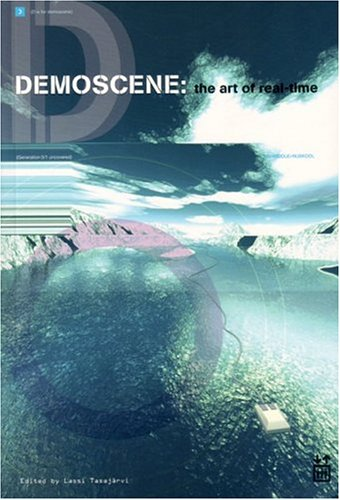 Demoscene: The Art of Real-Time