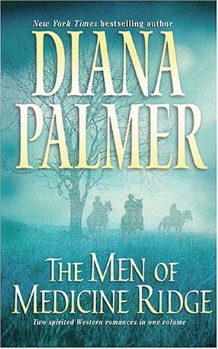 The Men Of Medicine Ridge, DIANA PALMER