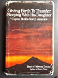 Giving Birth to Thunder, Sleeping With His Daughter: Coyote Builds North America (0836207262) by Barry Lopez