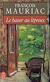 echange, troc François Mauriac - Le Baiser au lépreux